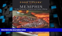 Big Deals  Food Lovers  Guide to® Memphis: The Best Restaurants, Markets   Local Culinary