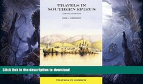 FAVORITE BOOK  Travels in Southern Epirus (Travels in Greece Book 14) FULL ONLINE