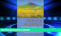 READ PDF South from the Limpopo: Travels Through South Africa by Dervla Murphy (1998-09-07)
