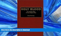 READ THE NEW BOOK Holy Blood: An Inside View of the Afghan War READ EBOOK
