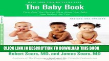 Read Now The Baby Book, Revised Edition: Everything You Need to Know About Your Baby from Birth to