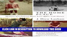 Ebook The Home Place: Memoirs of a Colored Man s Love Affair with Nature Free Read