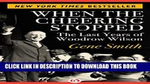 Best Seller When the Cheering Stopped: The Last Years of Woodrow Wilson Free Read