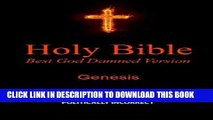 Read Now Holy Bible - Best God Damned Version - Genesis: For atheists, agnostics, and fans of
