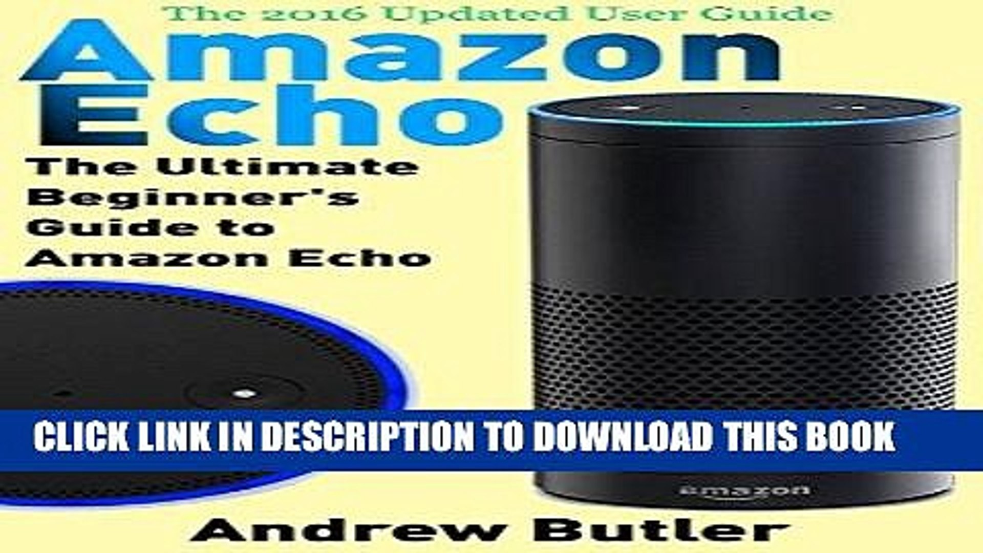 Best Seller Amazon Echo: The Ultimate Beginner s Guide to Amazon Echo (Alexa Skills Kit, Amazon