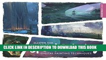 Best Seller Master the Art of Speed Painting: Digital Painting Techniques Free Read