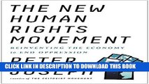 Best Seller The New Human Rights Movement: Reinventing the Economy to End Oppression Free Read