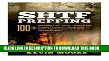 Read Now SHTF Prepping:: 100+ Amazing Tips, Tricks, Hacks   DIY Prepper Projects, Along With 77
