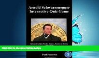 Free [PDF] Downlaod  Arnold Schwarzenegger Interactive Quiz Game: Volume 1 (Interactive Quiz