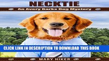 Best Seller Necktie: An Avery Barks Dog Mystery (Avery Barks Cozy Dog Mysteries Book 8) Free