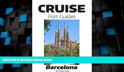 Big Deals  Cruise Port Guide - Barcelona, Spain: Barcelona On Your Own (Cruise Port Guides -