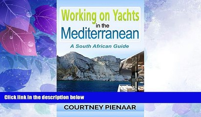 Big Deals  Working on Yachts in the Mediterranean: A South African Guide  Full Read Most Wanted