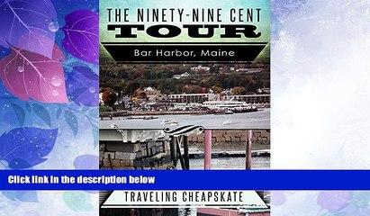 Big Deals  Ninety-Nine Cent Tour of Bar Harbor Maine (Photo Tour): Traveling Cheapskate  Full Read