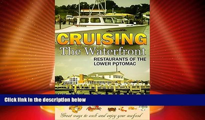 Big Deals  Cruising the Waterfront Restaurants of the Lower Potomac  Full Read Most Wanted