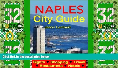 Big Deals  Naples, Italy City Guide - Sightseeing, Hotel, Restaurant, Travel   Shopping Highlights