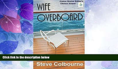 Must Have PDF  Wife Overboard: a murder mystery that reveals the dark side of the cruise travel