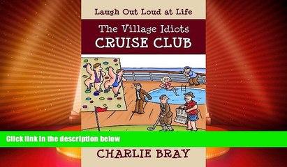 Big Deals  The Village Idiots Cruise Club: Funnier Than the Titanic (A Humorous Swipe at Life)