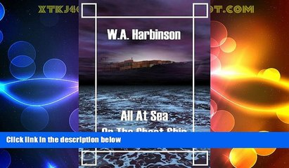 Must Have PDF  All at Sea on the Ghost Ship  Best Seller Books Most Wanted