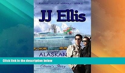 Must Have PDF  Alaskan Ambush - Olivia s Story (Second Edition): A Sunset Destiny Roamnce (A