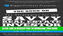 Ebook The Book on Tax Strategies for the Savvy Real Estate Investor: Powerful techniques anyone