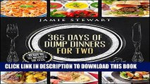 Ebook 365 Days of Dump Dinners for Two: Ready in 30 Minutes or Less (Dinner Recipes for Two,