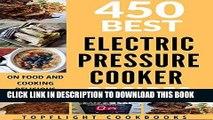 Best Seller PRESSURE COOKER: 450 Easy Electric Pressure Cooker Recipes (pressure cooker cookbook,