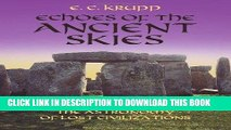 Read Now Echoes of the Ancient Skies: The Astronomy of Lost Civilizations (Dover Books on