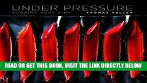 EBOOK] DOWNLOAD Under Pressure: Cooking Sous Vide (The Thomas Keller Library) PDF