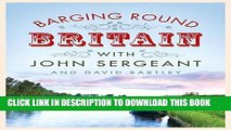 Read Now Barging Round Britain: Exploring the History of our Nation s Canals and Waterways