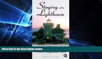 READ FULL  Staying at a Lighthouse: America s Romantic and Historic Lighthouse Inns (Lighthouse