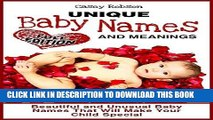 EBOOK] DOWNLOAD Unique Baby Names and Meanings: Beautiful and Unusual Baby Names That Will Make