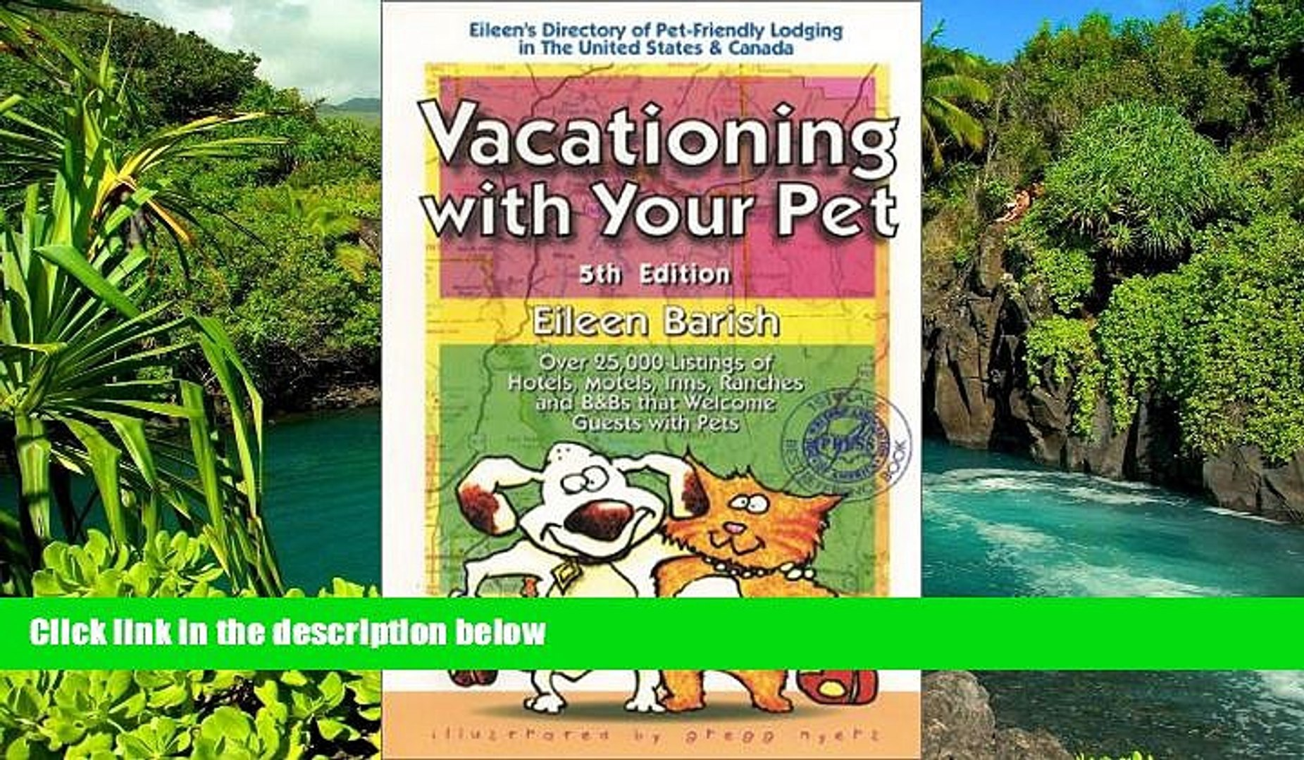 READ FULL  Vacationing With Your Pet: Eileen s Directory of Pet-Friendly Lodging in the United