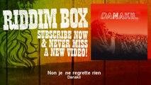 Danakil - Non je ne regrette rien - feat. U Roy