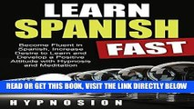 [EBOOK] DOWNLOAD Learn Spanish Fast: Become Fluent in Spanish, Increase Desire to Learn and
