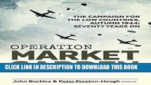 Read Now Operation Market Garden: The Campaign for the Low Countries, Autumn 1944: Seventy Years