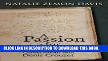 Read Now A Passion for History: Natalie Zemon Davis, Conversations With Denis Crouzet (Early
