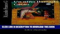 Read Now Un niño llamado Cacao.: El niño que llamaron Cacao (Spanish Edition) PDF Book