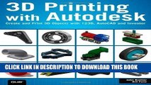 [PDF] By John Biehler 3D Printing with Autodesk: Create and Print 3D Objects with 123D, AutoCAD