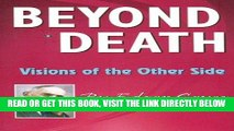 [EBOOK] DOWNLOAD Beyond Death: Visions of the Other Side (Edgar Cayce Series) PDF