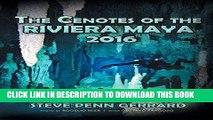 Ebook The Cenotes of the Riviera Maya 2016 Free Read