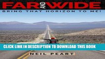 Best Seller Far and Wide: Bring That Horizon to Me! Free Read