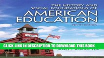 [FREE] EBOOK The History and Social Foundations of American Education (10th Edition) ONLINE