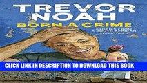 Best Seller Born a Crime: Stories from a South African Childhood Free Read