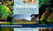 Full [PDF]  The Palm Springs Diner s Bible: A Restaurant Guide for Palm Springs, Cathedral City,