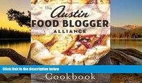Big Deals  Austin Food Blogger Alliance Cookbook, The (American Palate)  Full Read Best Seller