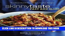 [PDF] Skinnytaste Fast and Slow: Knockout Quick-Fix and Slow Cooker Recipes Full Online