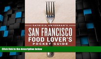 Big Deals  Patricia Unterman s San Francisco Food Lover s Pocket Guide, Second Edition: Includes