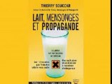 Lait, mensonges et propagande - Thierry Souccar # 3/3