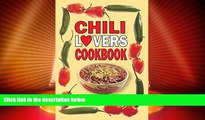 Big Deals  Chili Lovers Cookbook: Chili Recipes and Recipes With Chiles (Cookbooks and Restaurant