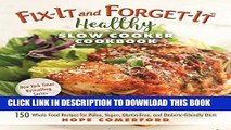 [PDF] Fix-It and Forget-It Healthy Slow Cooker Cookbook: 150 Whole Food Recipes for Paleo, Vegan,